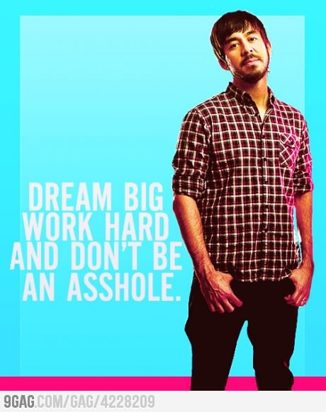 especially the last one: Dreams, Shinoda Quotes, Funny, Assholes, Favorite Quotes, Inspiration Quotes, Wise Words, Mike Shinoda, Link Parks