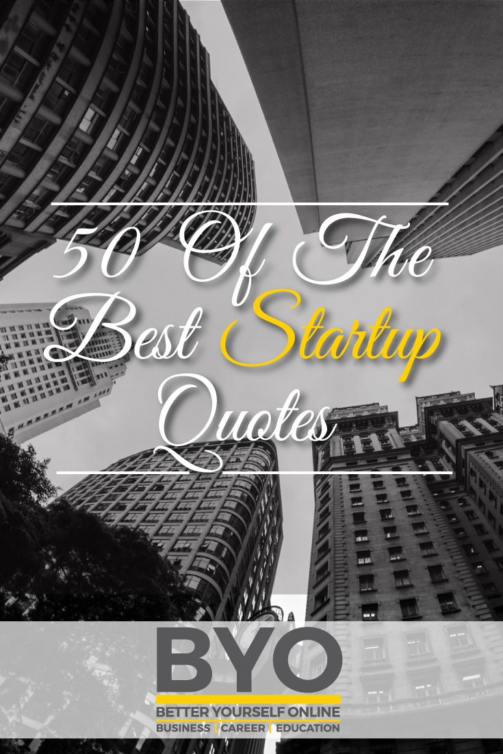 50 Of The Best Startup Quotes