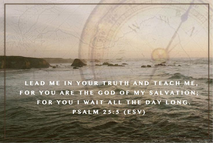 Psalms 25:5, Guide me in your truth and teach me, for you ...