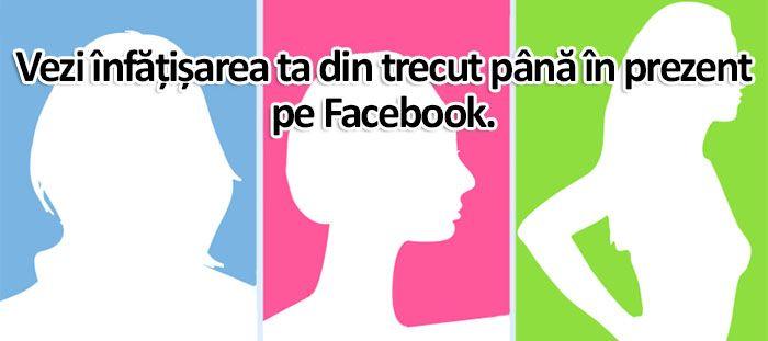 Vezi înfățișarea ta din trecut până în prezent pe Facebook. Aruncă o privire acum! - ro.cooltest.me