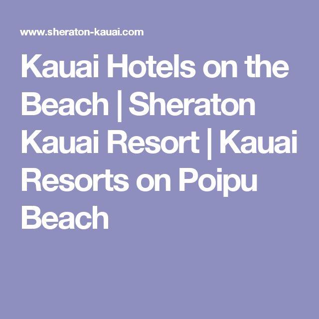 Kauai Hotels on the Beach | Sheraton Kauai Resort |  Kauai Resorts on Poipu Beach