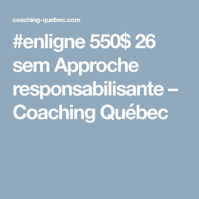 #enligne 550$ 26 sem Approche responsabilisante – Coaching Québec