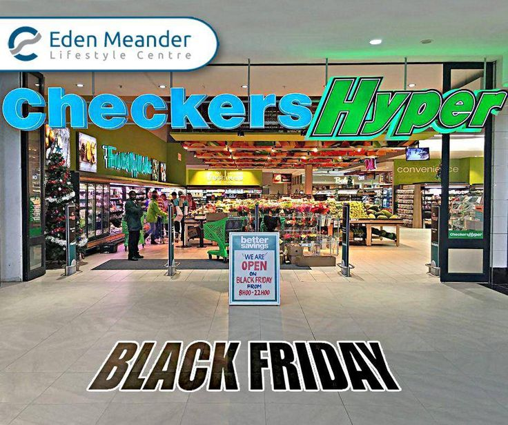 It's #BlackFriday at #CheckersHyper. Don't miss out on amazing savings, open until 22:00 PM at #EdenMeander.