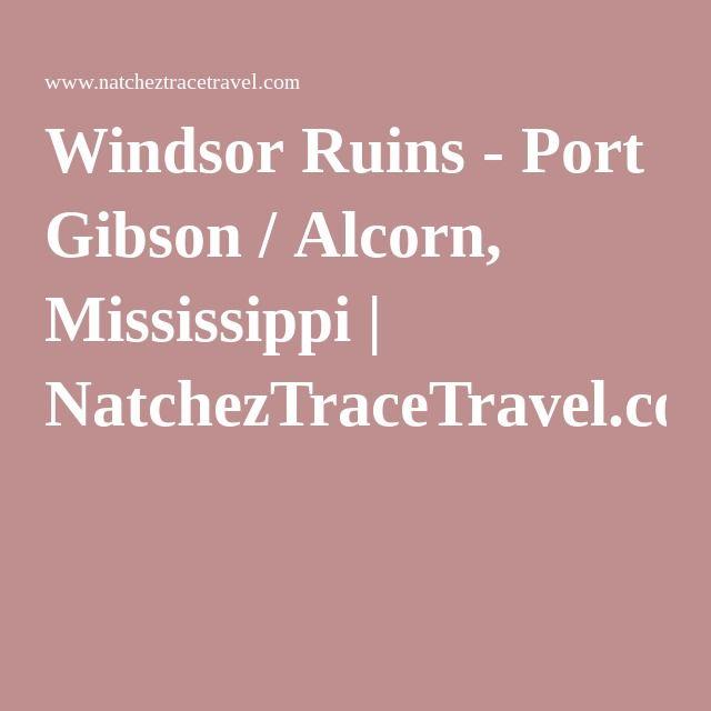 Windsor Ruins - Port Gibson / Alcorn, Mississippi | NatchezTraceTravel.com
