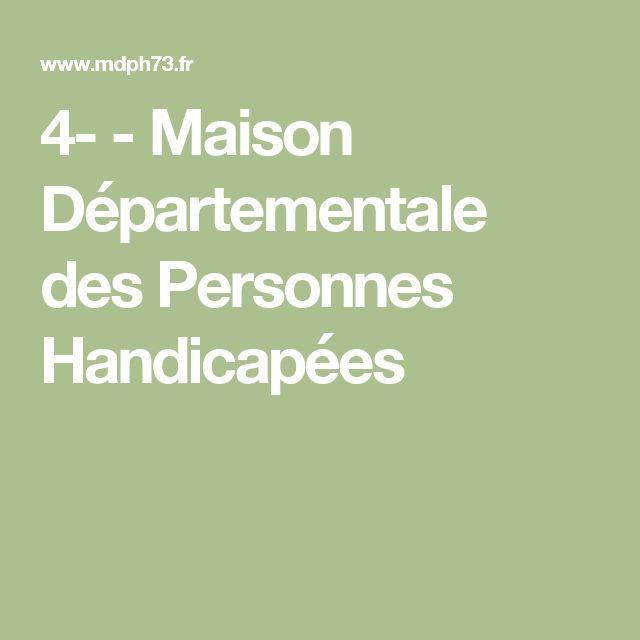 4-  - Maison Départementale des Personnes Handicapées