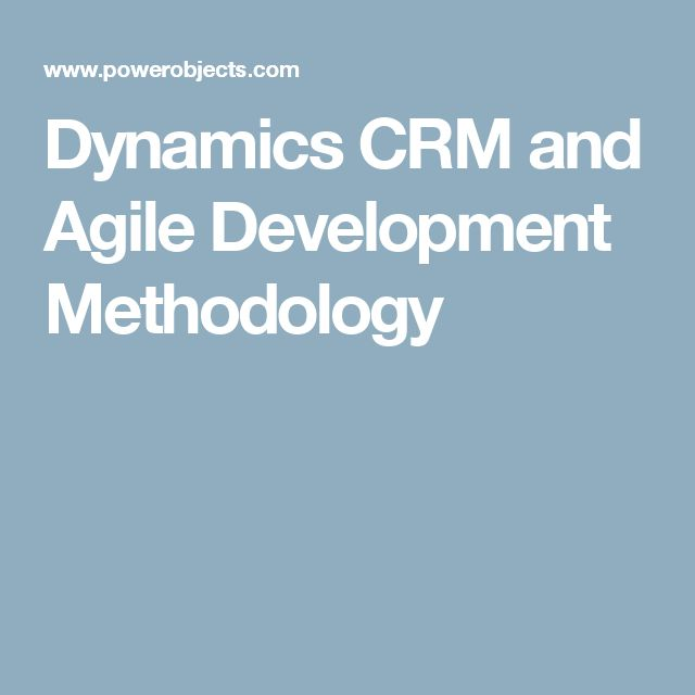 Dynamics CRM and Agile Development Methodology