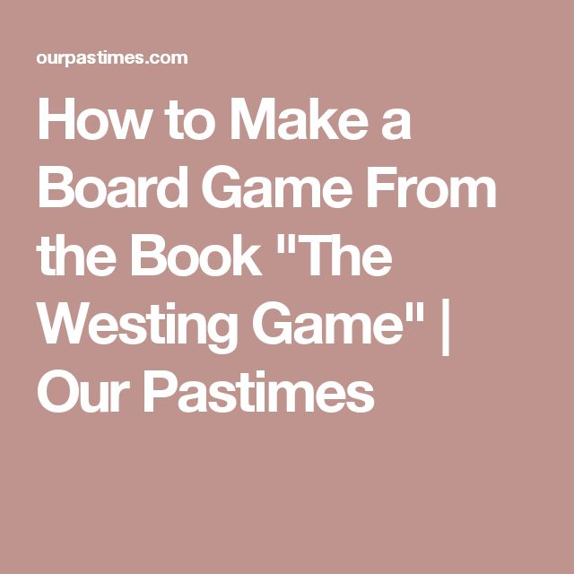 "How to Make a Board Game From the Book ""The Westing Game"" 