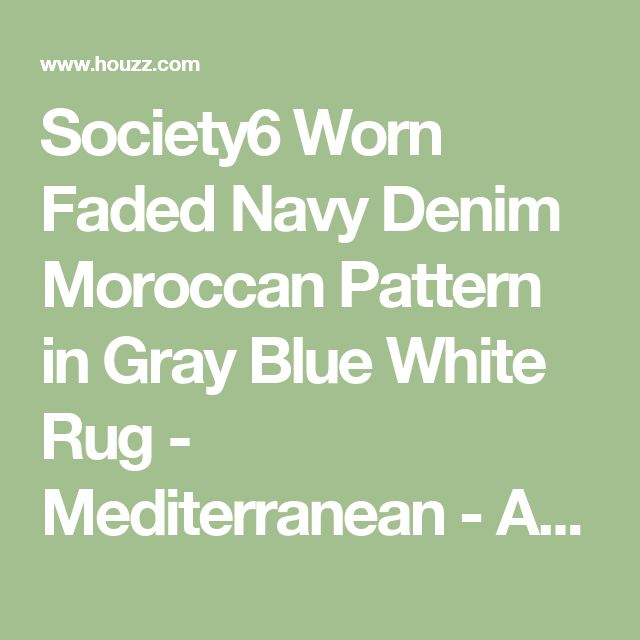 Society6 Worn Faded Navy Denim Moroccan Pattern in Gray Blue White Rug - Mediterranean - Area Rugs - by Society6