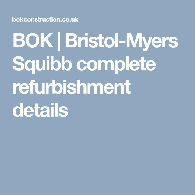 BOK | Bristol-Myers Squibb complete refurbishment details