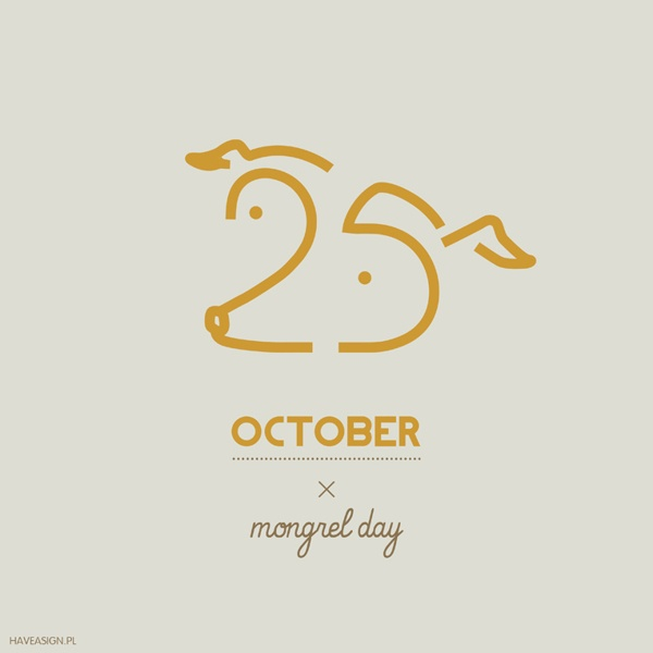 25th October - Mongrel Day- Dzień Kundelka / by haveasign.pl