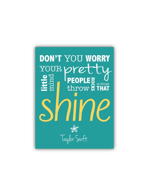 Taylor Swift Quote // Teen Wall Art // Dont You Worry Your Pretty Little