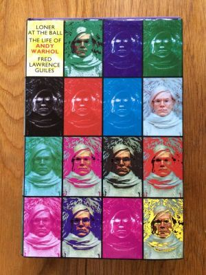 Loner at the Ball: The Life of Andy Warhol - Guiles, Fred Lawrence.