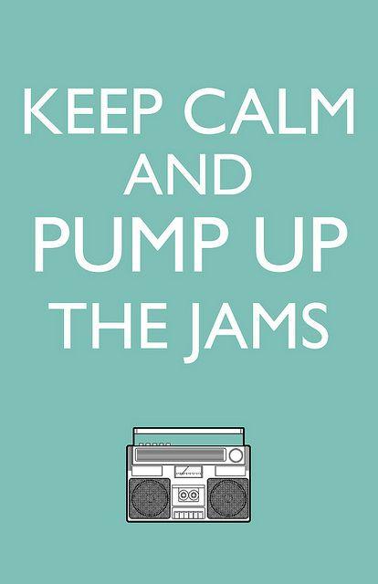 Keep calm and pump up the jams. #keep_calm #music