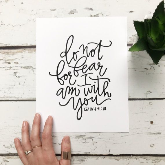 Do Not Fear For I Am With You Scripture Verse Handlettered Print