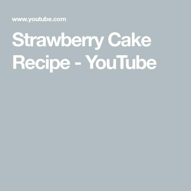 Strawberry Cake Recipe - YouTube