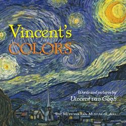 Vincent's Colors --words and pictures by Van Gogh ...A MET book