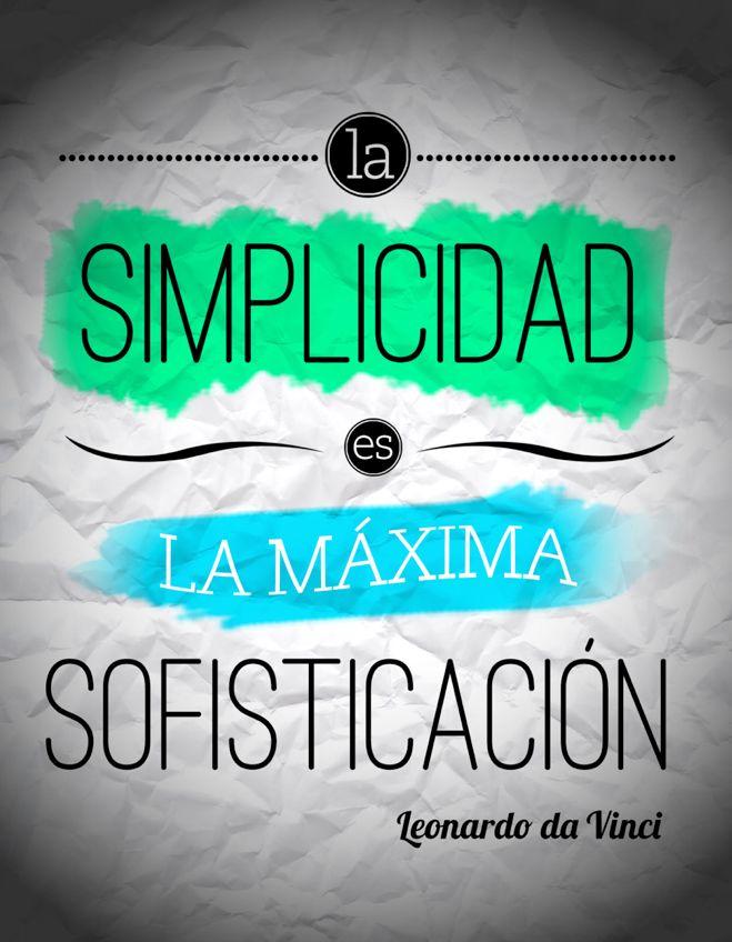 La simplicidad es la máxima sofisticación