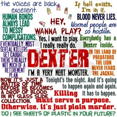 Best Dexter Quotes - Do I see sheets of plastic in your future?