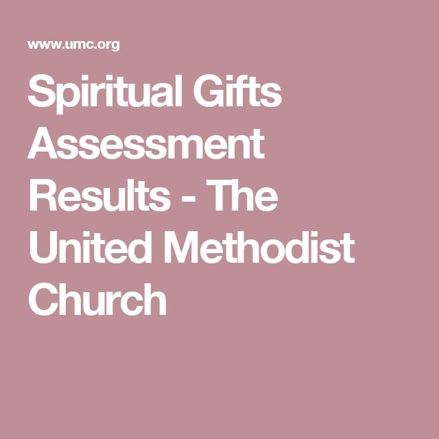 Spiritual Gifts Assessment Results - The United Methodist Church