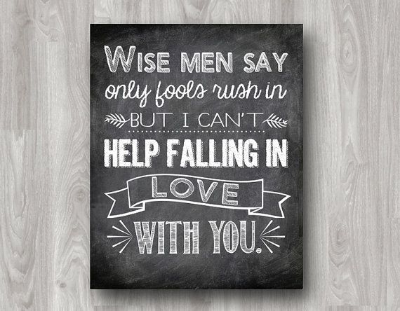 Wise Men Say Only Fools Rush In But I Can't Help Falling In Love With You - Printable Typography Art - Available in Custom Colors