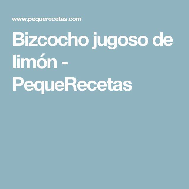 Bizcocho jugoso de limón - PequeRecetas