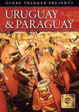 Globe Trekker: Uruguay & Paraguay [DVD]