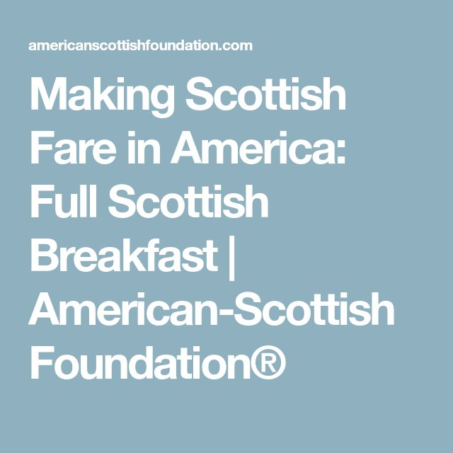 Making Scottish Fare in America: Full Scottish Breakfast   American-Scottish Foundation®