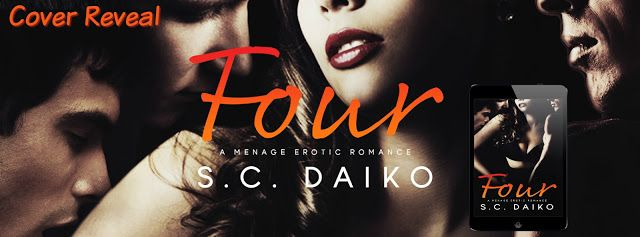 ⚡COVER REVEAL⚡ Four by S. C. Daiko: A Menage Erotic Romance