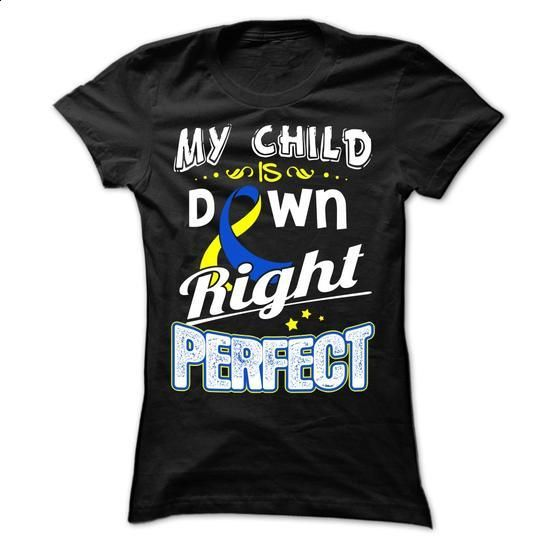My Child - Down Syndrome - #T-Shirts #shirt designs. PURCHASE NOW => https://www.sunfrog.com/LifeStyle/My-Child--Down-Syndrome-62127913-Ladies.html?60505