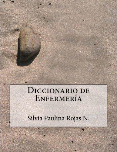 Diccionario de Enfermería - Segunda Edición (Spanish Edit... https://www.amazon.com/dp/B00DV9ORFQ/ref=cm_sw_r_pi_dp_m8GNxbTNM7N64
