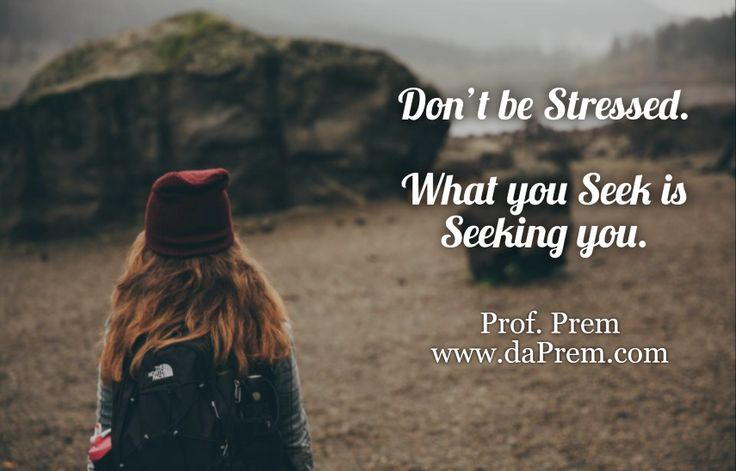 If you have taking a lot of tensions lately, then don't because WHAT YOU SEEK IS SEEKING YOU! It's True Like the Sunrise tomorrow.  Prof. Prem www.daPrem.com #FreeWebinar #Event #StressManagement #HowtomanageStress #WorkLifeBalance #NoStress #StressFree #KillStressWithlove #LifecoachProfPrem #BreathingGuru #Breathe #Right #BreatheRight  #FengShui #FengShuiCoach #FengShuiConsultant #FengShuiConsultantInAdeliade  #Meditation