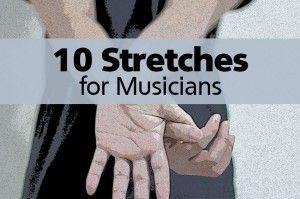 10 stretches for musicians.