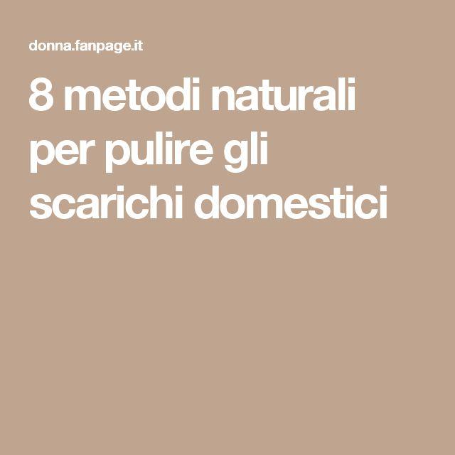 8 metodi naturali per pulire gli scarichi domestici