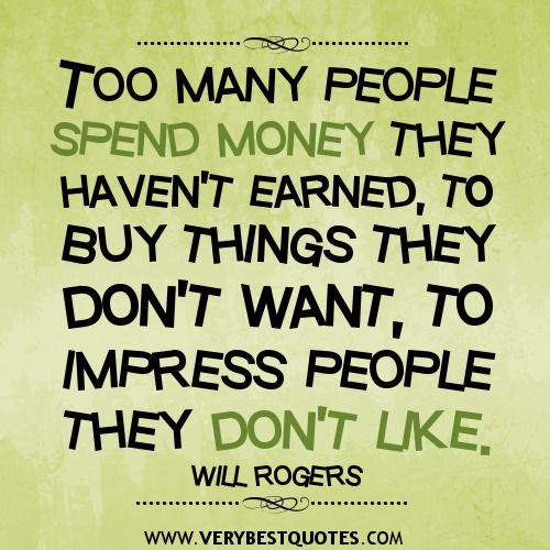 spending-money-quotes.jpg 500×500 pixels