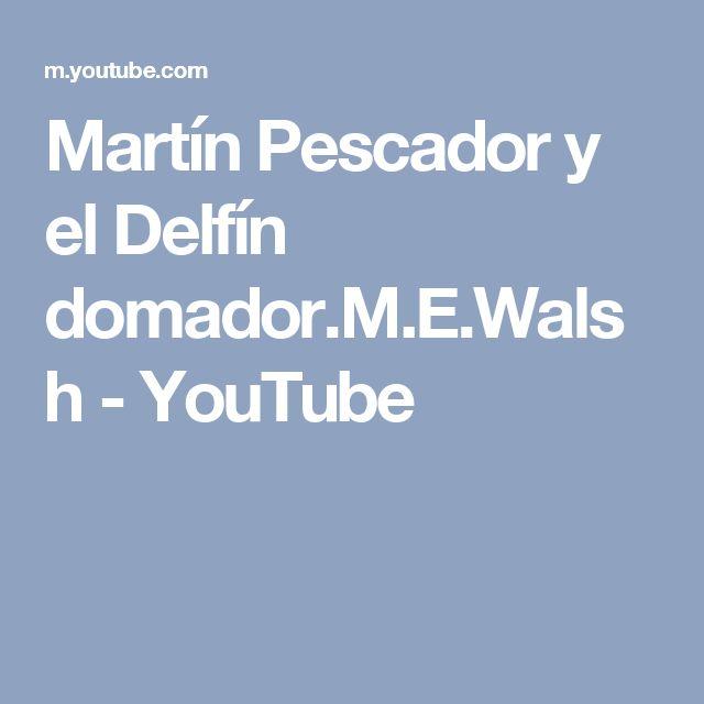 Martín Pescador y el Delfín domador.M.E.Walsh - YouTube