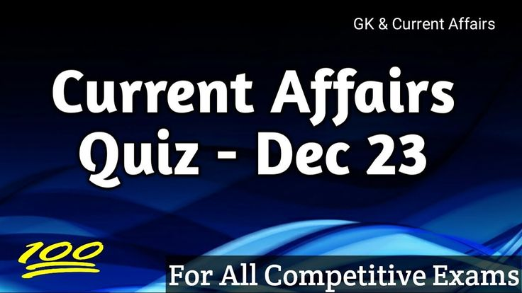 Current Affairs Quiz - December 23, Today General knowledge, Gktoday for...