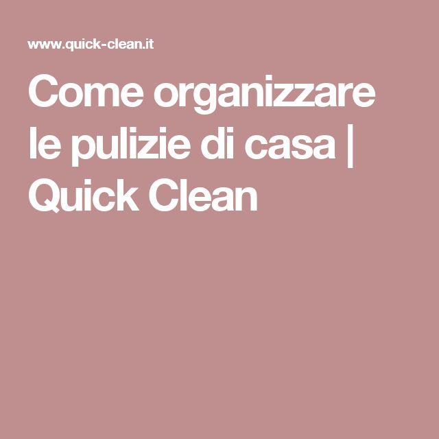 Come organizzare le pulizie di casa | Quick Clean