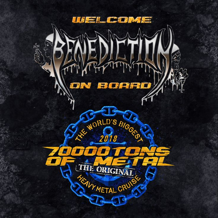 If you will be on board 70000TONS OF METAL 2018, The Original, The World's Biggest Heavy Metal Cruise, you will receive your BENEDICTION twice! Once on the way to the Turks and Caicos Islands and once again on our way back!