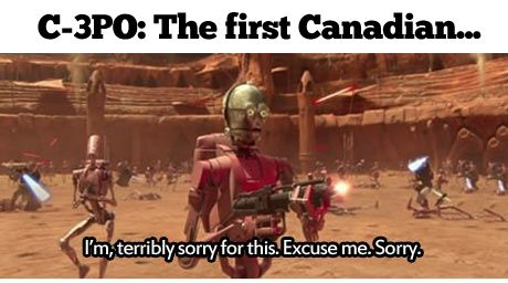 C-3PO: The first Canadian.
