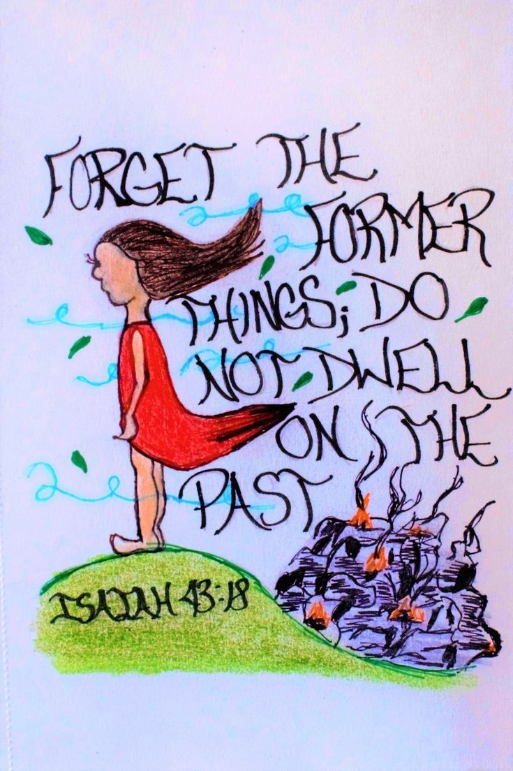 """""""Forget the former things; do not dwell on the past."""" Isaiah 43:18 (Scripture doodle of encouragement)"""