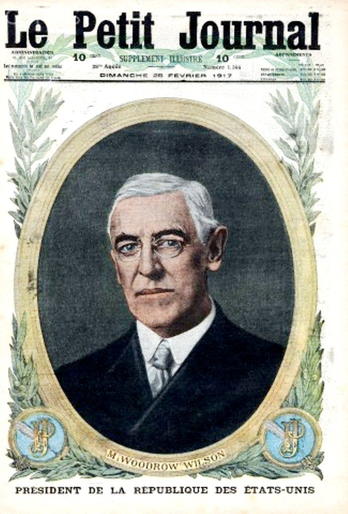 """Portrait of Thomas Woodrow Wilson World War I, Portrait of Thomas Woodrow Wilson (1856-1924), President of the United States from 1913 to 1921, frontpage of French newspaper """"Le petit journal"""" February 25, 1917.  ♡✿♡✿♡✿.❀♡✿♡❁♡✾♡✽♡  http://en.wikipedia.org/wiki/Woodrow_Wilson"""
