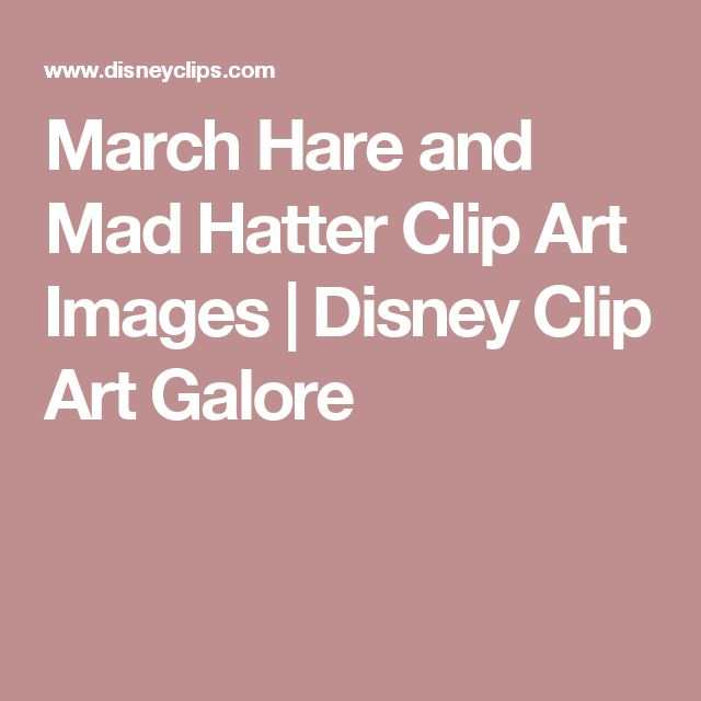 March Hare and Mad Hatter Clip Art Images | Disney Clip Art Galore