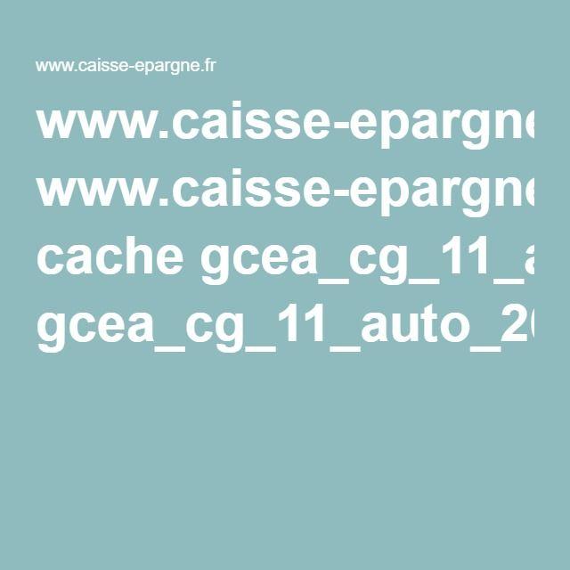 www.caisse-epargne.fr cache gcea_cg_11_auto_20160203084459.pdf