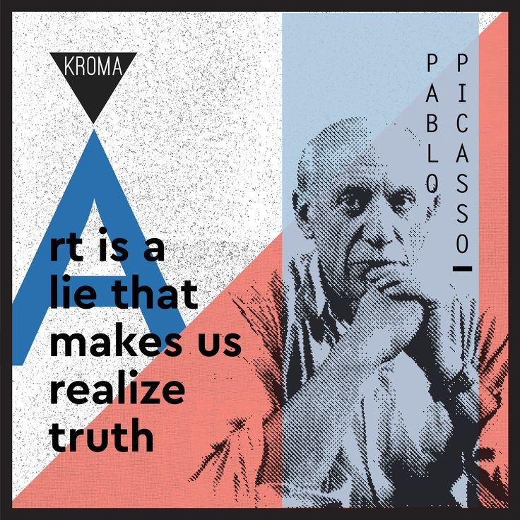 """Art is a Lie That Makes Us Realize Truth."" by Pablo Picasso  #KROMA KROMAmagazine #KROMAfamousquotes #pablopicasso #art"