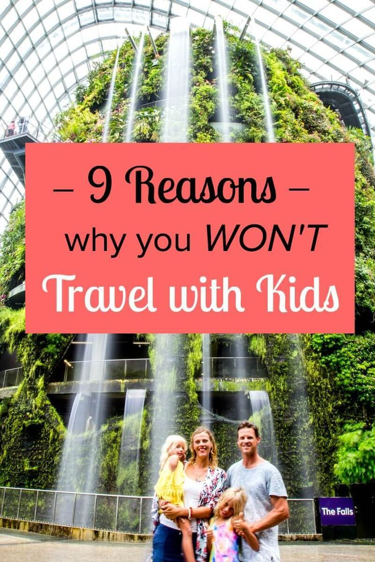 9 Reasons You Won't Travel With Your Kids – and how to overcome them!
