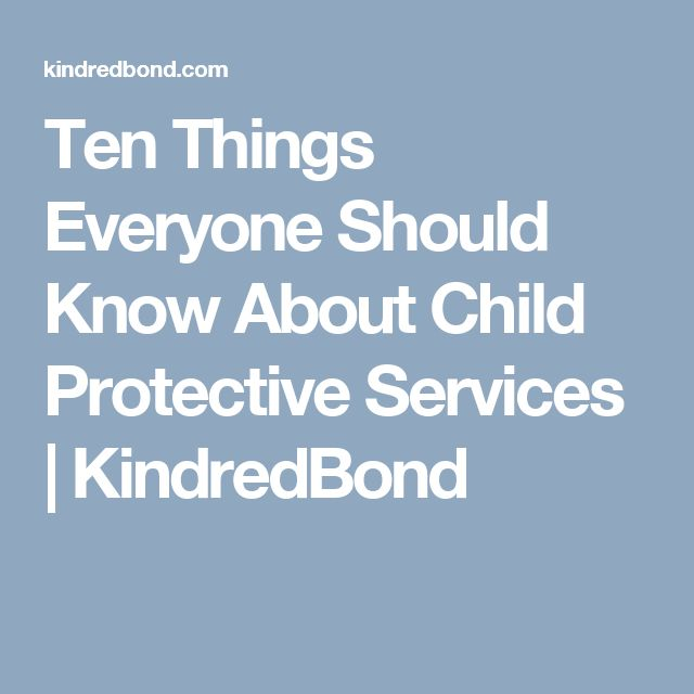 Ten Things Everyone Should Know About Child Protective Services | KindredBond