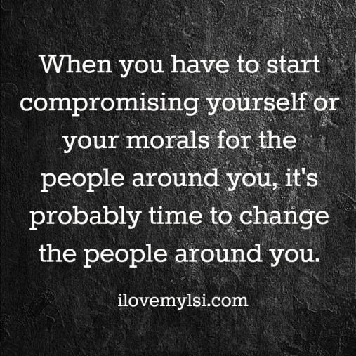 Compromising your morals. Let your light shine
