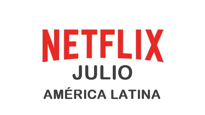 Estrenos de Netflix en América Latina para Julio 2017 - http://netflixenespanol.com/2017/06/22/estrenos-netflix-america-latina-julio-2017/
