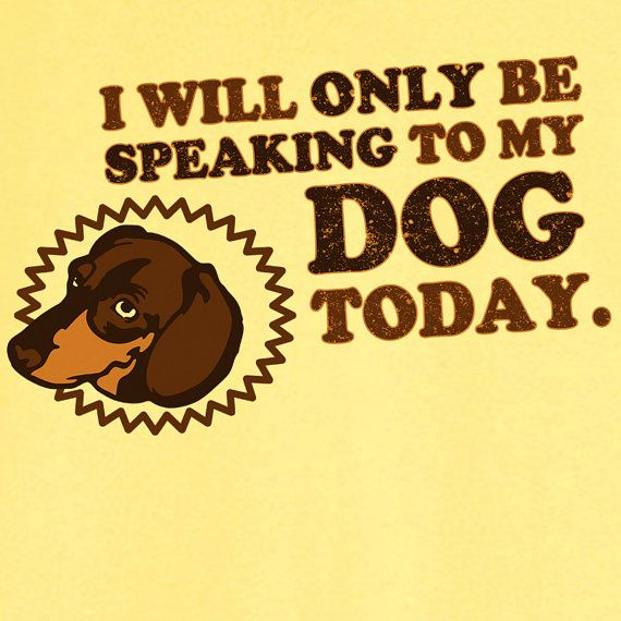 Only Speaking to My Dachshund Funny Novelty T-Shirt RC13142
