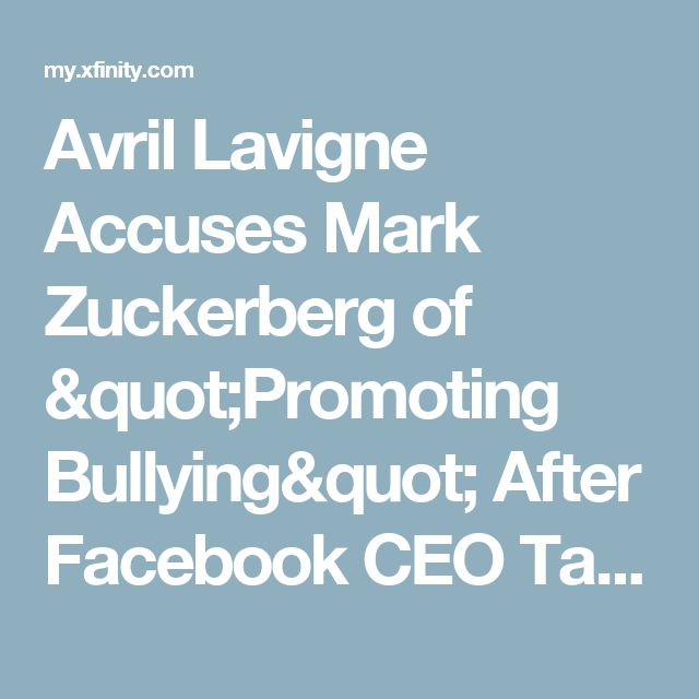 """Avril Lavigne Accuses Mark Zuckerberg of """"Promoting Bullying"""" After Facebook CEO Takes """"Jab at Nickelback"""" 